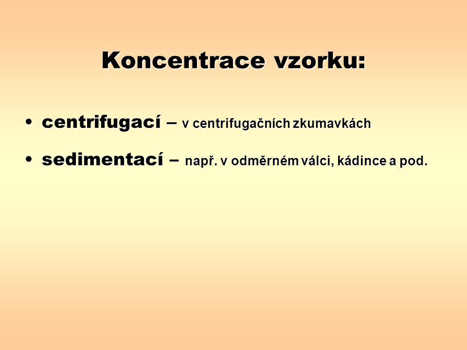 Koncentrace vzorku: centrifugací – v centrifugačních zkumavkách