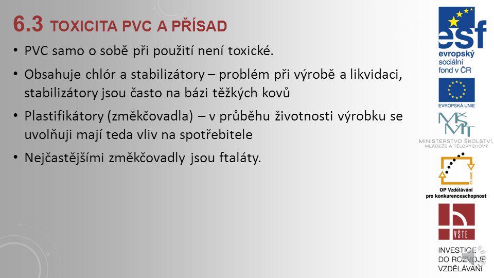 6.3 toxicita pvc a přísad PVC samo o sobě při použití není toxické.