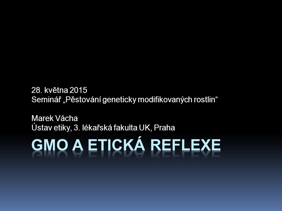 GMO a etická reflexe 28. května 2015