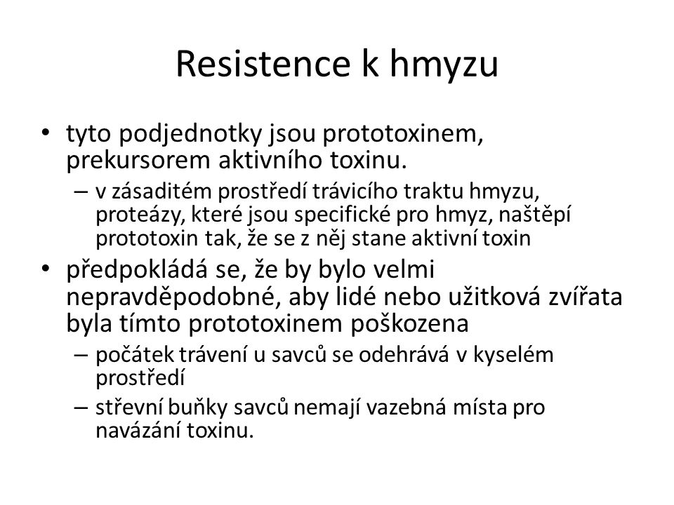 Resistence k hmyzu tyto podjednotky jsou prototoxinem, prekursorem aktivního toxinu.