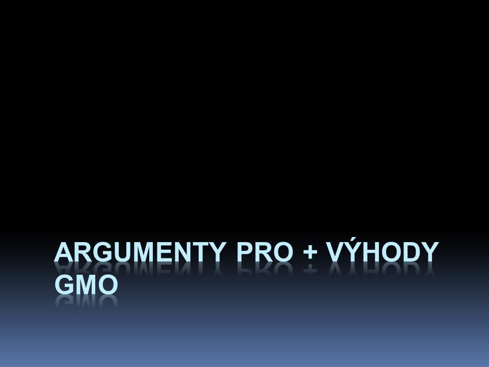 argumenty pro + výhody GMO