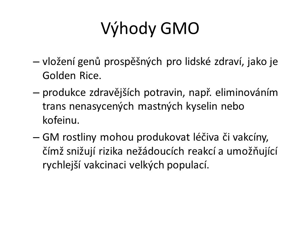 Výhody GMO vložení genů prospěšných pro lidské zdraví, jako je Golden Rice.