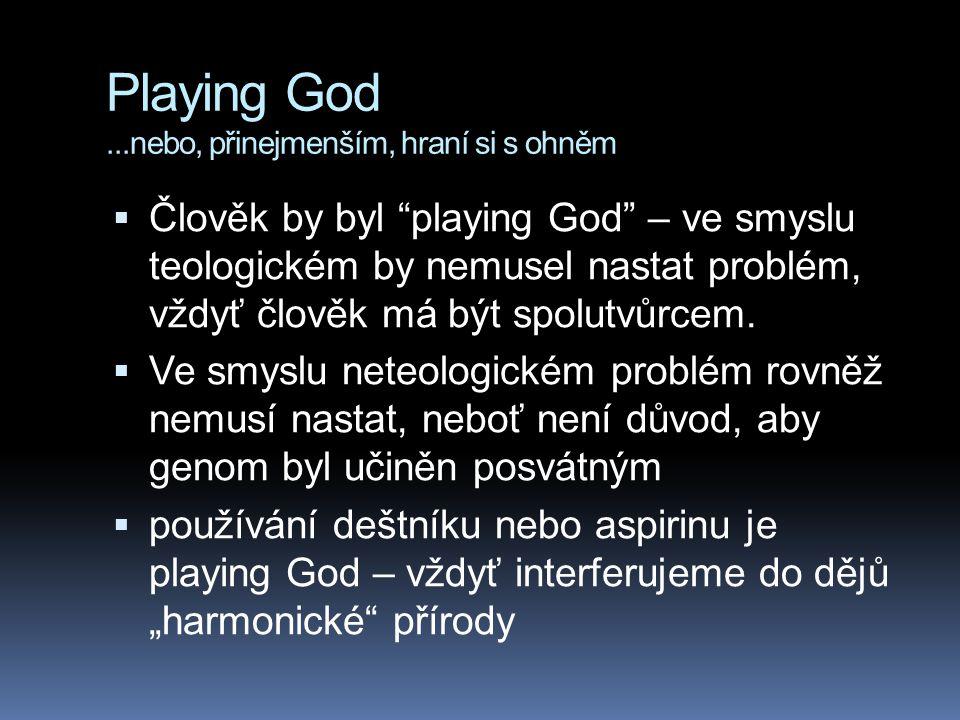 Playing God ...nebo, přinejmenším, hraní si s ohněm