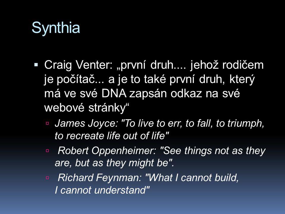 """Synthia Craig Venter: """"první druh.... jehož rodičem je počítač... a je to také první druh, který má ve své DNA zapsán odkaz na své webové stránky"""