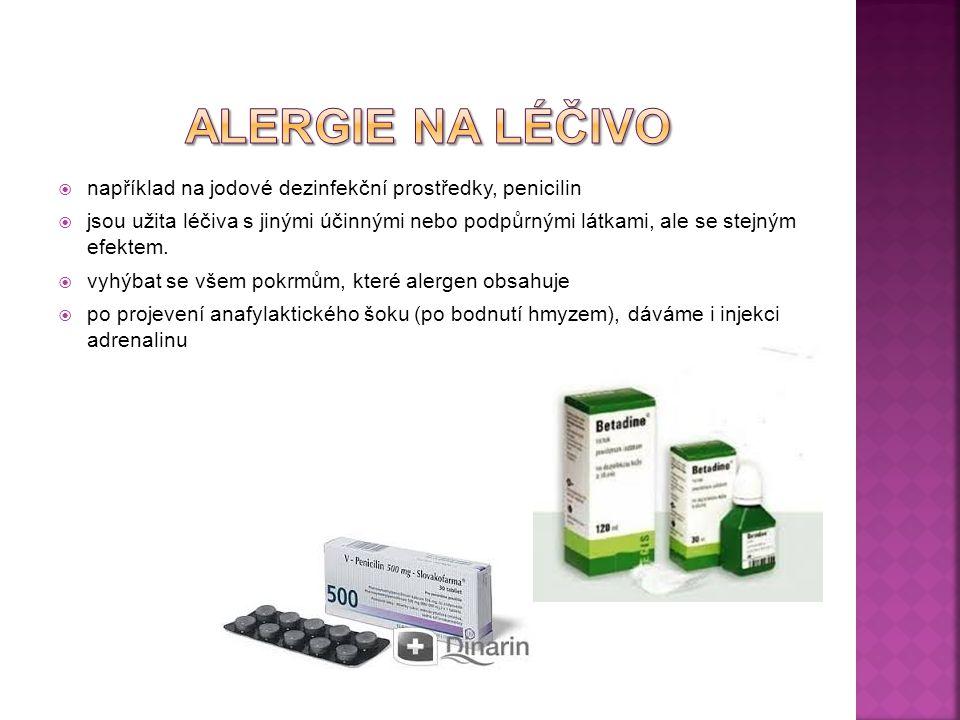 alergie na léčivo například na jodové dezinfekční prostředky, penicilin.