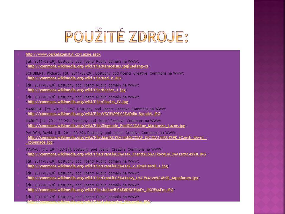 Použité zdroje: http://www.ceskelazenstvi.cz/Lazne.aspx