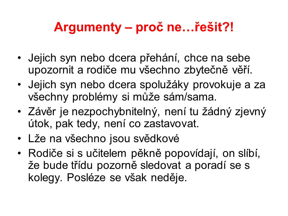Argumenty – proč ne…řešit !
