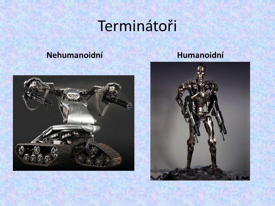 Terminátoři Nehumanoidní Humanoidní