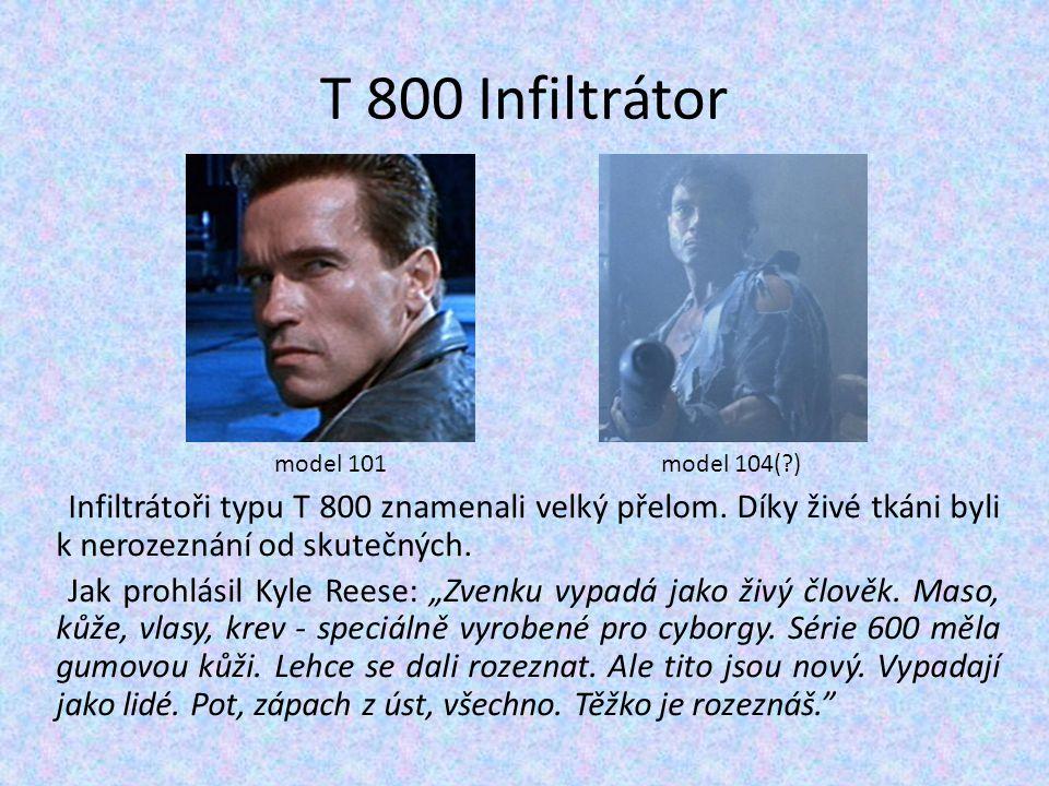 T 800 Infiltrátor model 101. model 104( )