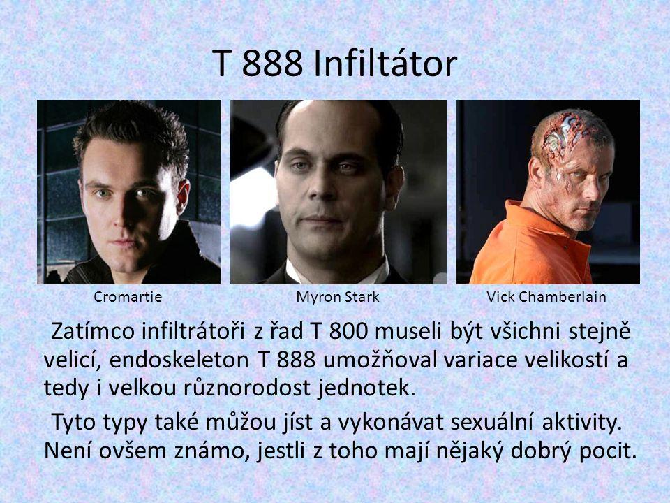 T 888 Infiltátor Cromartie. Myron Stark. Vick Chamberlain.