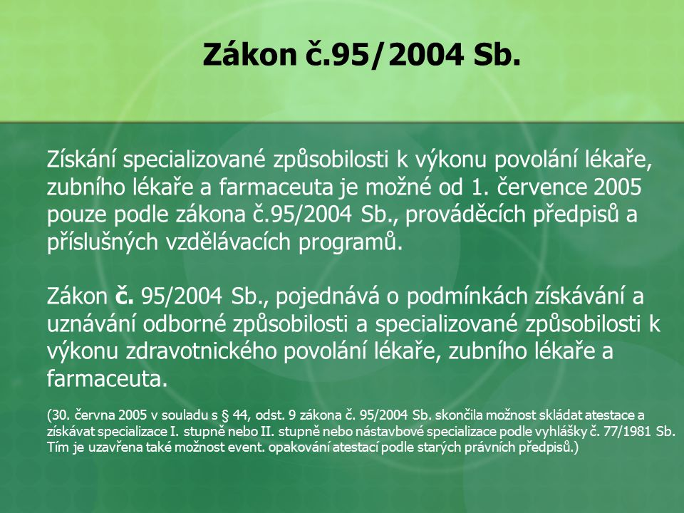 Zákon č.95/2004 Sb.