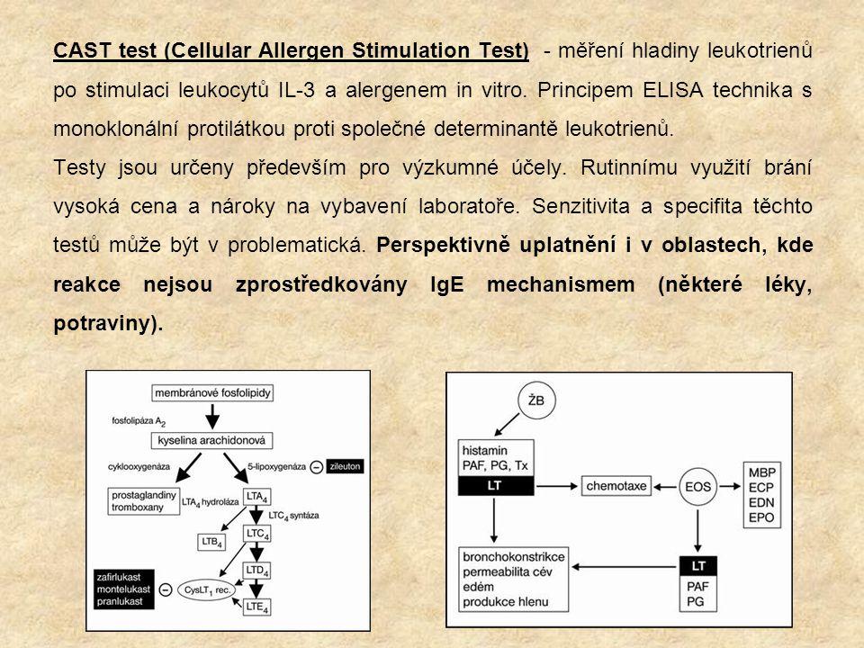 CAST test (Cellular Allergen Stimulation Test) - měření hladiny leukotrienů po stimulaci leukocytů IL-3 a alergenem in vitro. Principem ELISA technika s monoklonální protilátkou proti společné determinantě leukotrienů.