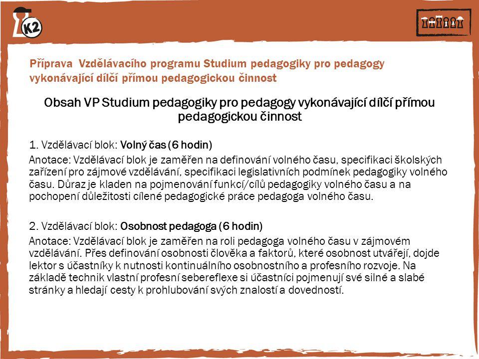 Příprava Vzdělávacího programu Studium pedagogiky pro pedagogy vykonávající dílčí přímou pedagogickou činnost