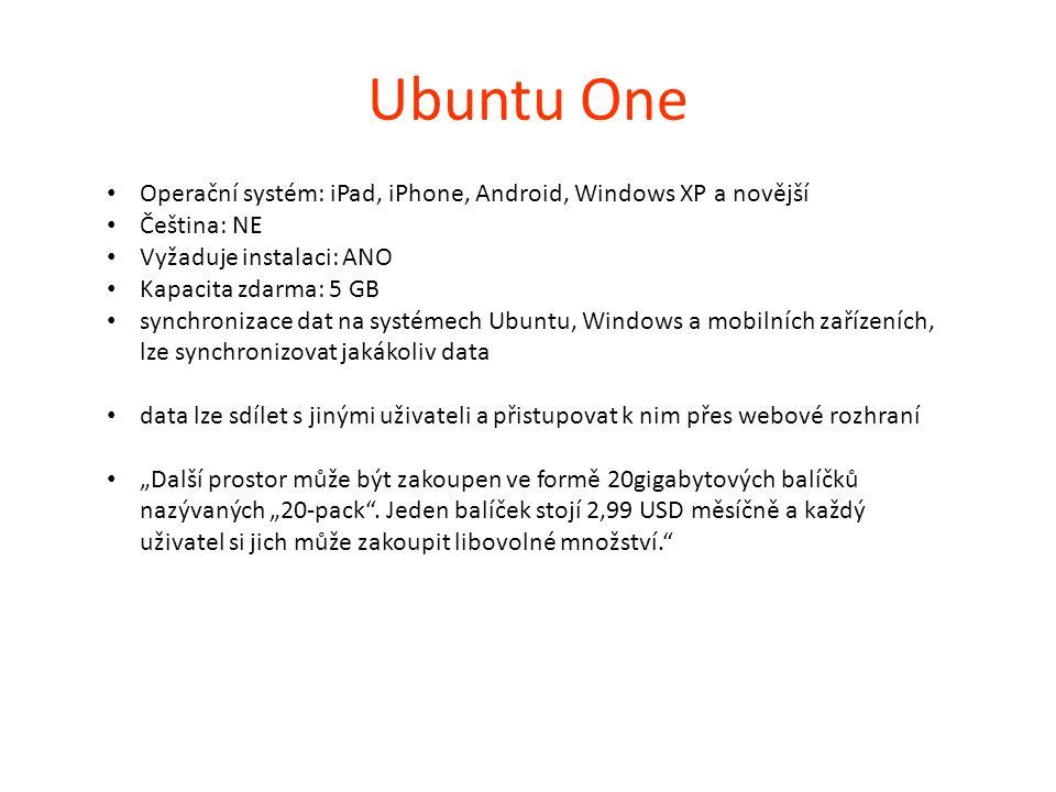 Ubuntu One Operační systém: iPad, iPhone, Android, Windows XP a novější. Čeština: NE. Vyžaduje instalaci: ANO.
