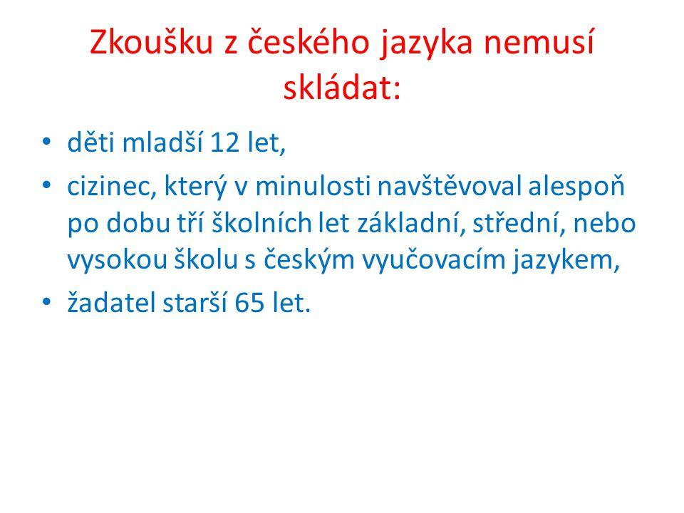 Zkoušku z českého jazyka nemusí skládat: