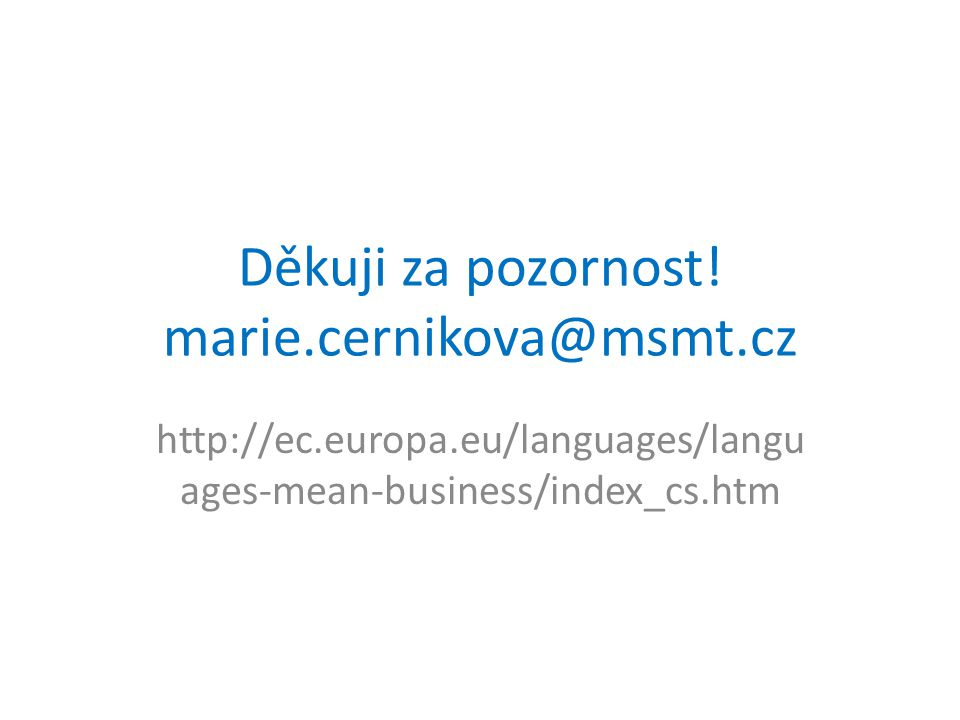 Děkuji za pozornost! marie.cernikova@msmt.cz