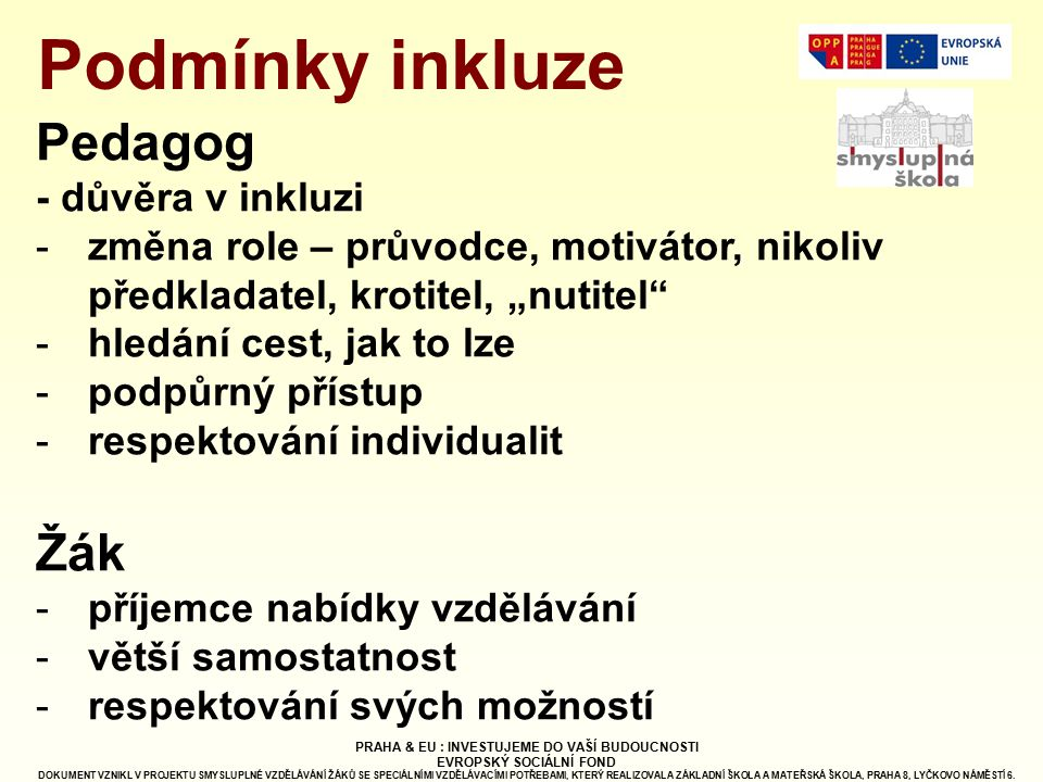 Podmínky inkluze Pedagog Žák - důvěra v inkluzi