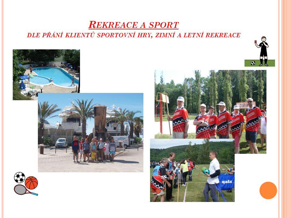 Rekreace a sport dle přání klientů sportovní hry, zimní a letní rekreace