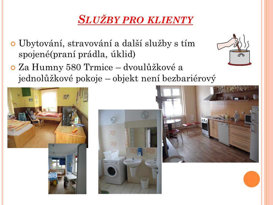 Služby pro klienty Ubytování, stravování a další služby s tím spojené(praní prádla, úklid)