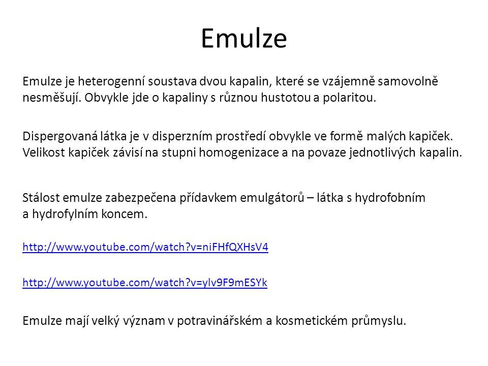 Emulze Emulze je heterogenní soustava dvou kapalin, které se vzájemně samovolně. nesměšují. Obvykle jde o kapaliny s různou hustotou a polaritou.
