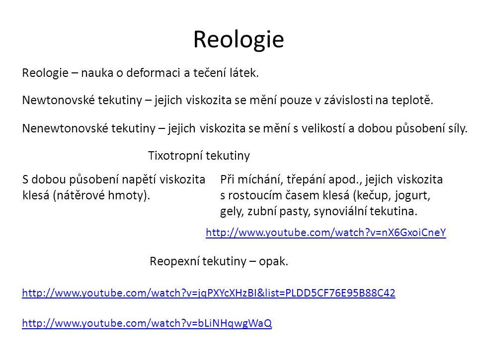 Reologie Reologie – nauka o deformaci a tečení látek.