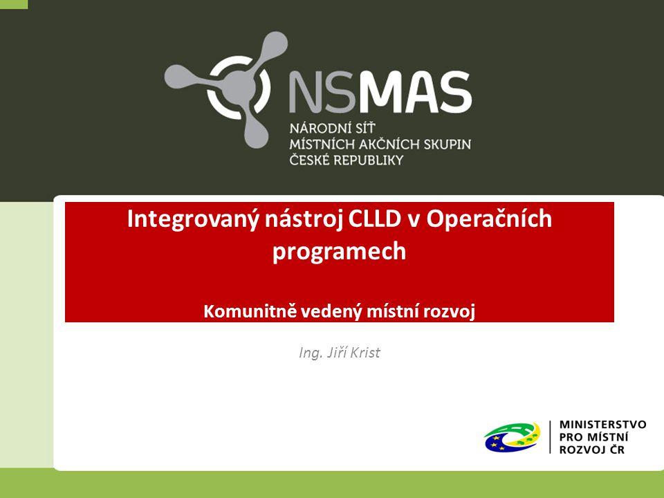 Integrovaný nástroj CLLD v Operačních programech Komunitně vedený místní rozvoj