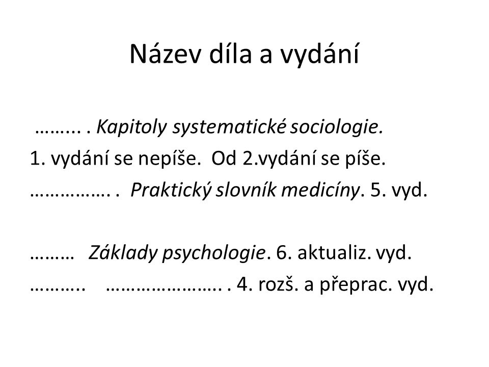 Název díla a vydání ……... . Kapitoly systematické sociologie.
