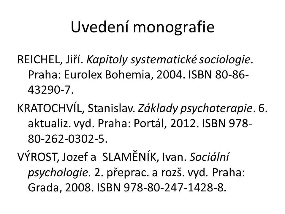 Uvedení monografie REICHEL, Jiří. Kapitoly systematické sociologie. Praha: Eurolex Bohemia, 2004. ISBN 80-86- 43290-7.
