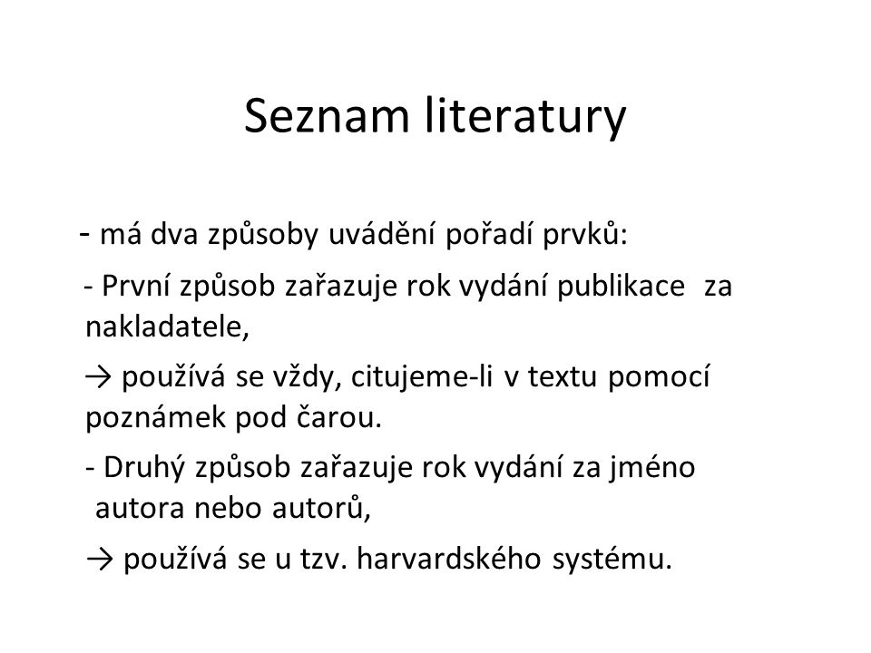 Seznam literatury - má dva způsoby uvádění pořadí prvků: