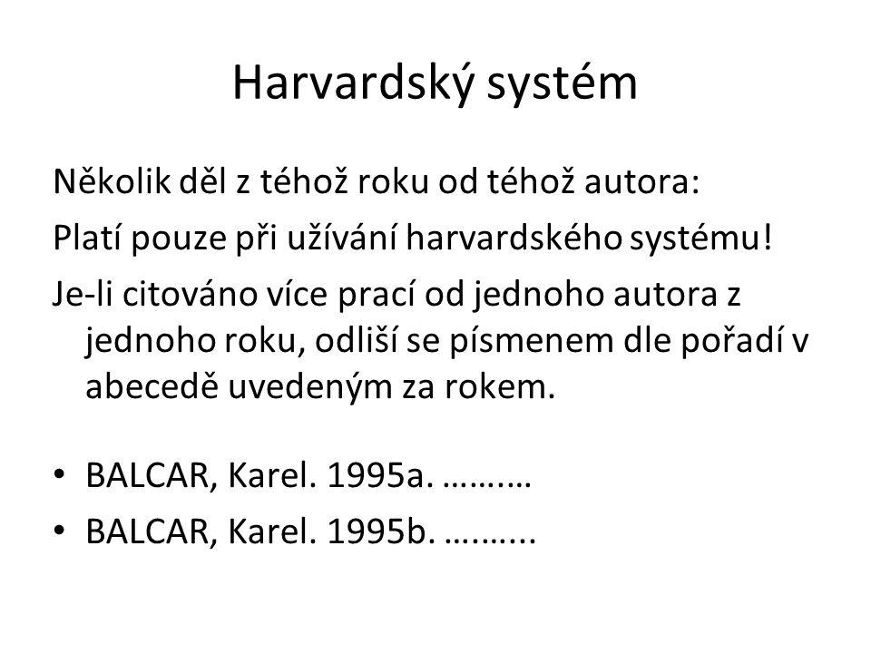 Harvardský systém Několik děl z téhož roku od téhož autora: