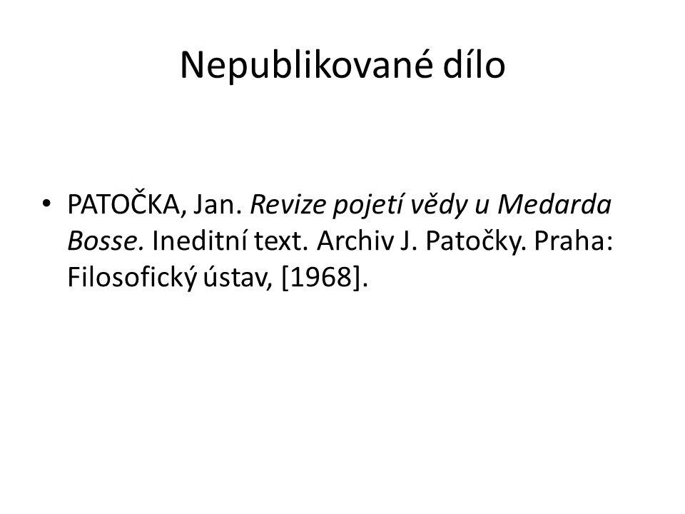 Nepublikované dílo PATOČKA, Jan. Revize pojetí vědy u Medarda Bosse.