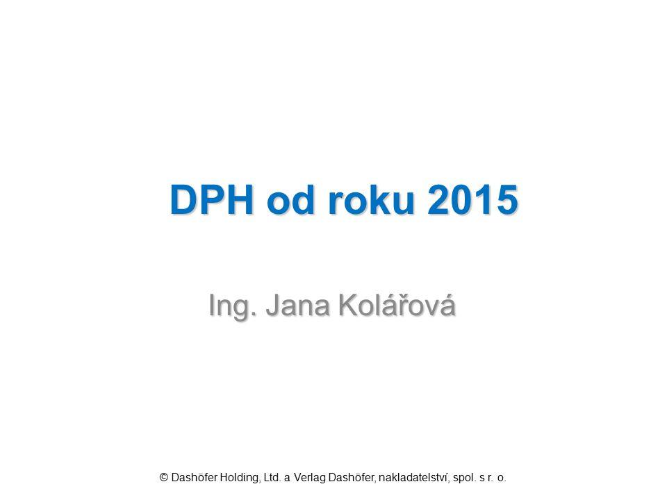 DPH od roku 2015 Ing. Jana Kolářová