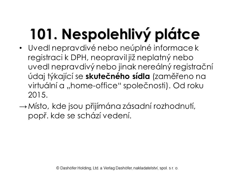 101. Nespolehlivý plátce