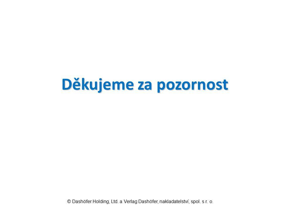 Děkujeme za pozornost © Dashöfer Holding, Ltd. a Verlag Dashöfer, nakladatelství, spol. s r. o.