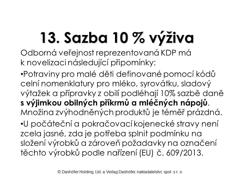 13. Sazba 10 % výživa Odborná veřejnost reprezentovaná KDP má k novelizaci následující připomínky:
