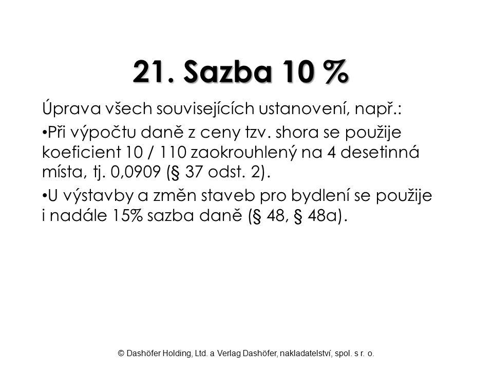 21. Sazba 10 % Úprava všech souvisejících ustanovení, např.: