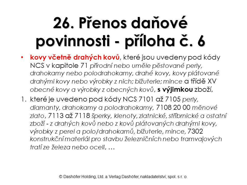 26. Přenos daňové povinnosti - příloha č. 6