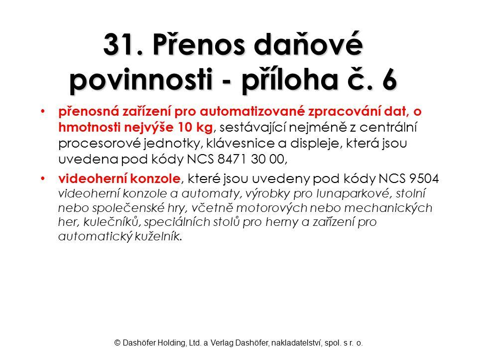 31. Přenos daňové povinnosti - příloha č. 6