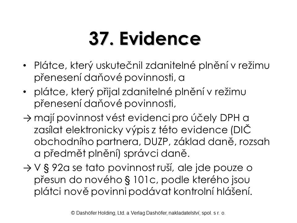 37. Evidence Plátce, který uskutečnil zdanitelné plnění v režimu přenesení daňové povinnosti, a.