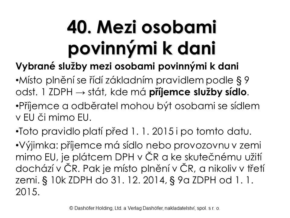 40. Mezi osobami povinnými k dani