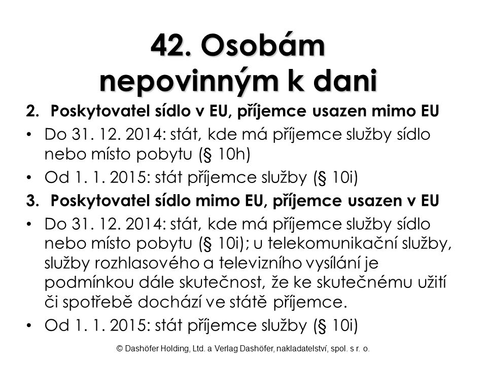 42. Osobám nepovinným k dani