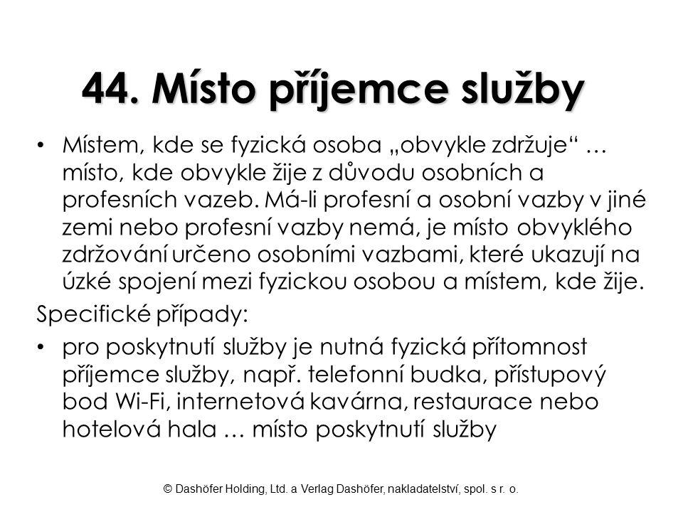 44. Místo příjemce služby