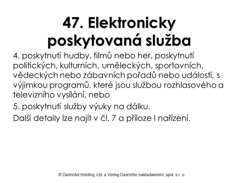47. Elektronicky poskytovaná služba