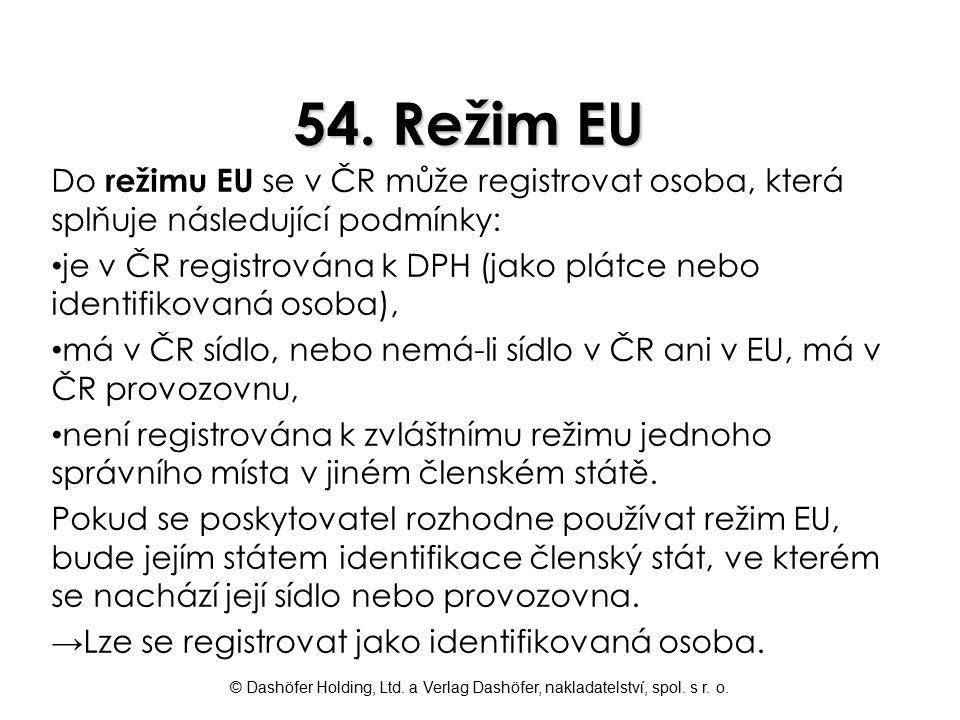 54. Režim EU Do režimu EU se v ČR může registrovat osoba, která splňuje následující podmínky:
