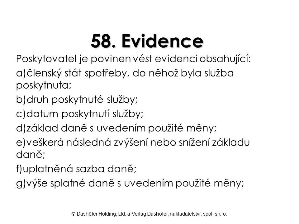 58. Evidence Poskytovatel je povinen vést evidenci obsahující: