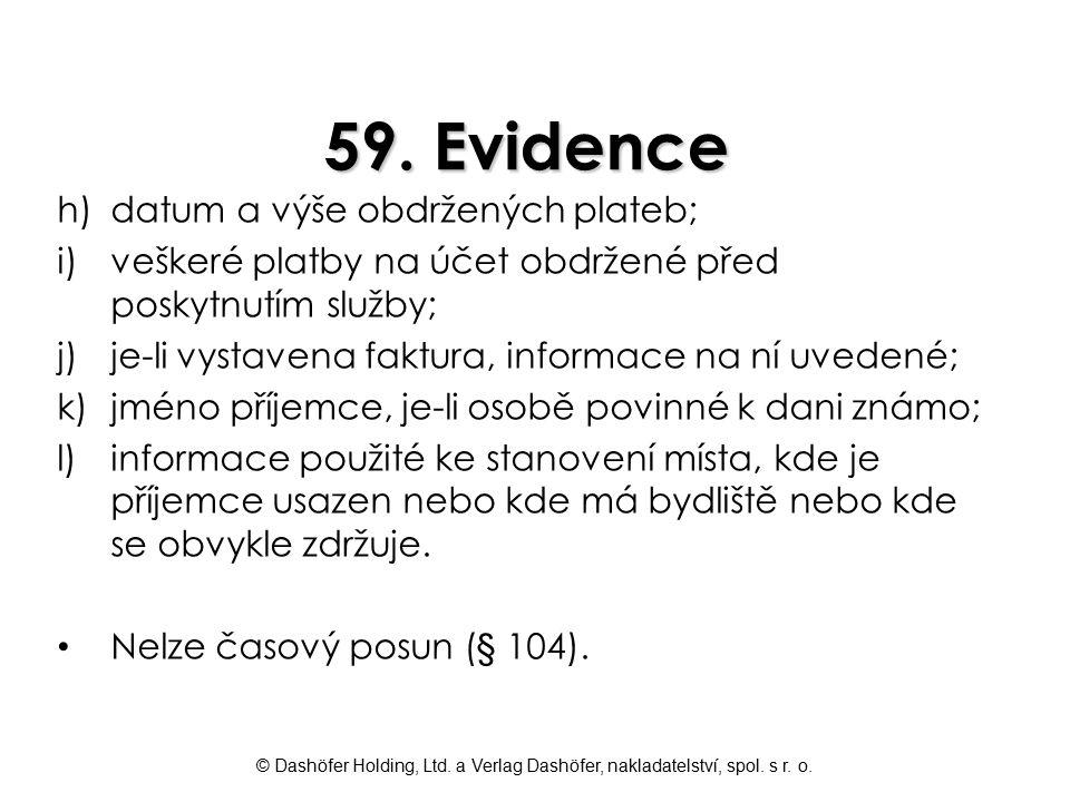 59. Evidence datum a výše obdržených plateb;