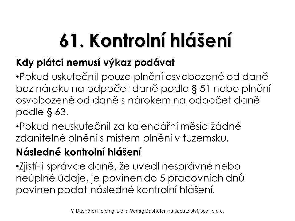 61. Kontrolní hlášení Kdy plátci nemusí výkaz podávat