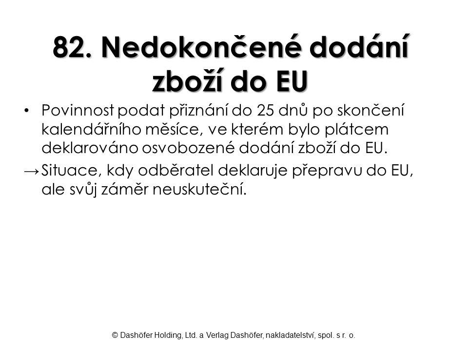 82. Nedokončené dodání zboží do EU
