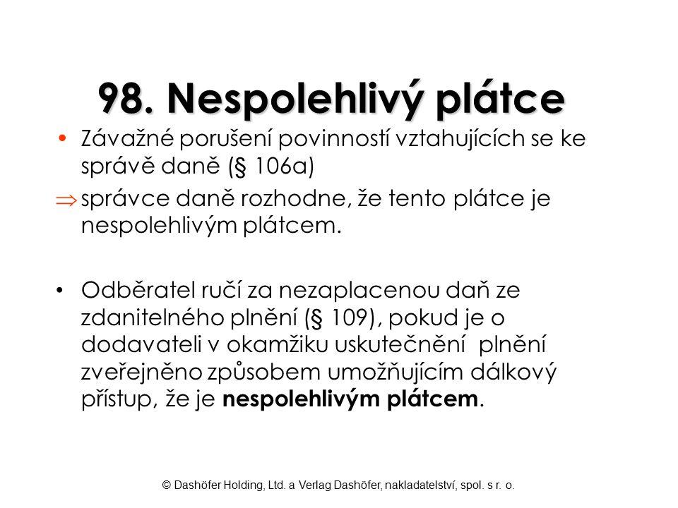98. Nespolehlivý plátce Závažné porušení povinností vztahujících se ke správě daně (§ 106a)