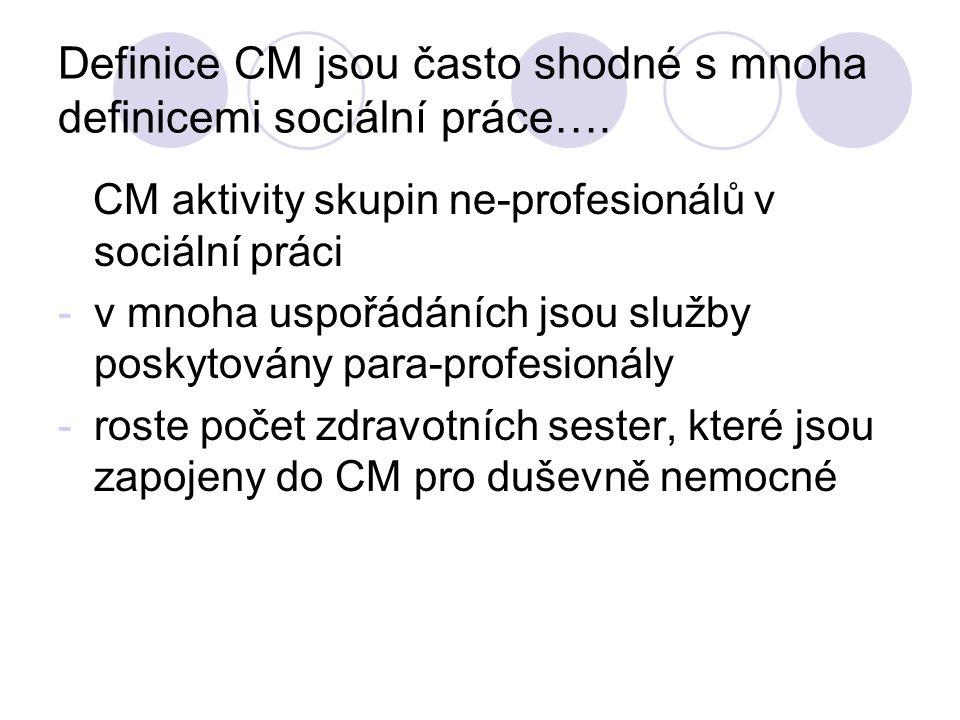 Definice CM jsou často shodné s mnoha definicemi sociální práce….